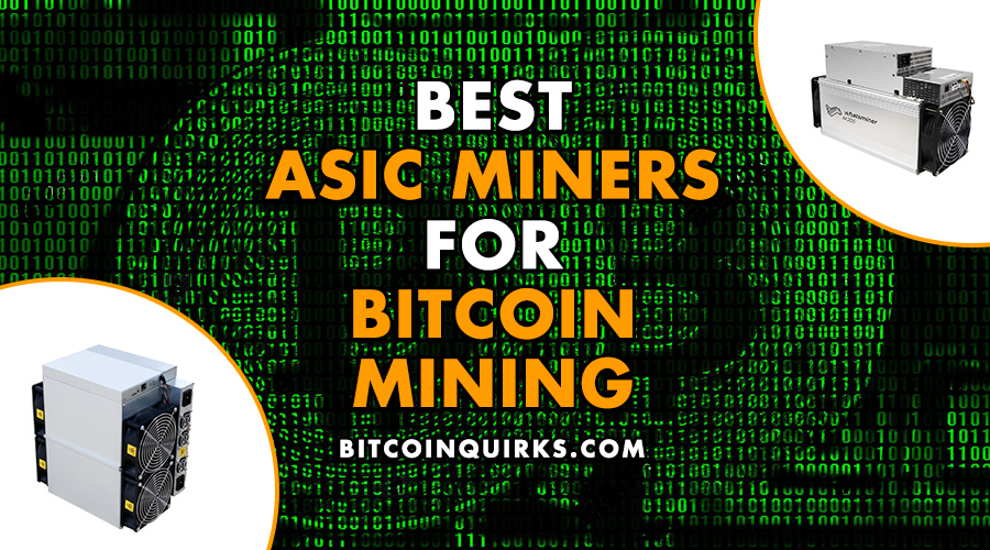 Best Asic Bitcoin Miners
