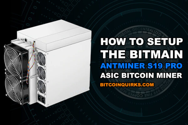 Bitmain Antminer S19 Pro Complete Setup Guide