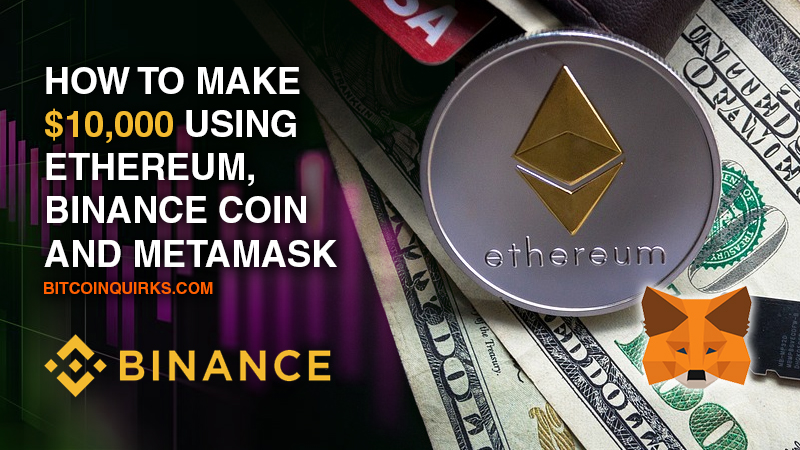 make 10k with eth bnb & metamask