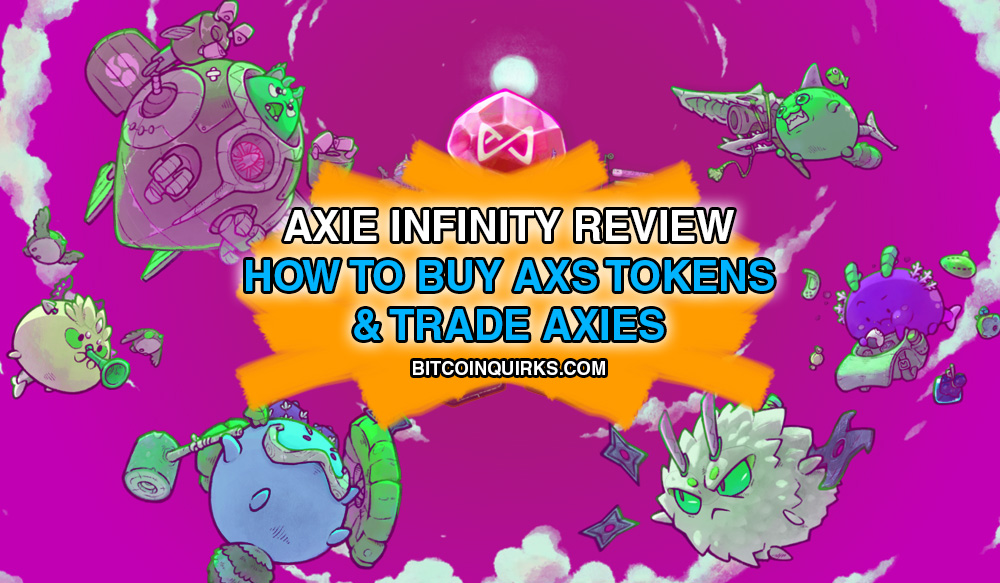 axie infinity review bitcoin quirks